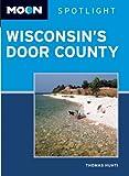 Moon Spotlight Wisconsin's Door County by Thomas Huhti front cover