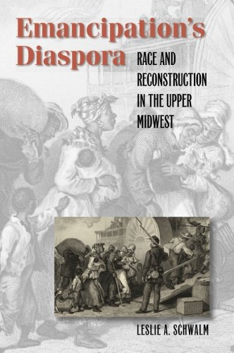 Upper Race (Emancipation's Diaspora: Race and Reconstruction in the Upper Midwest (The John Hope Franklin Series in African American History and)