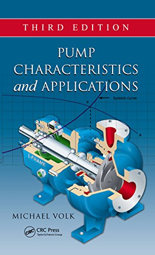 Pump Characteristics and Applications (Mechanical Engineering Book 223)