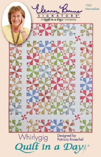 Quilt in a Day Eleanor Burns Quilt Pattern, Whirligig Quilts - Day Quilt Pattern