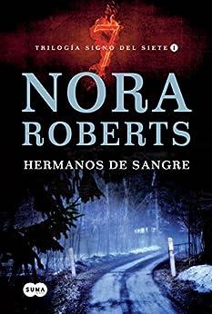 Hermanos de sangre (Trilogía Signo del Siete 1) (Spanish Edition) by [Roberts, Nora]