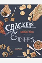 Crackers & Dips: More than 50 Handmade Snacks by Ivy Manning (2013-05-07)
