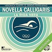 Novella Calligaris: La riga nera (Olimpicamente) | Veronica Tosetti, G. Sergio Ferrentino