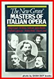 The New Grove Masters of Italian Opera, Porter, Andrew, 0393300897
