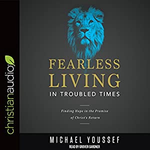 Fearless Living in Troubled Times Audiobook