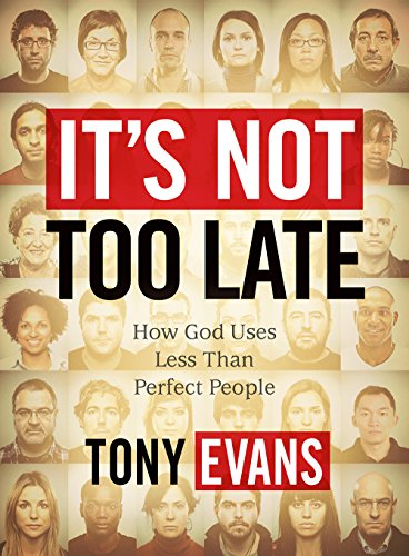 It's Not Too Late - Member Book: How God Uses Less-than-Perfect People ()