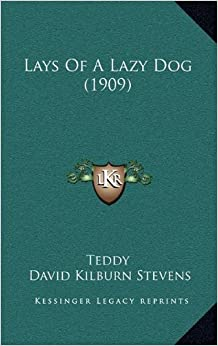 Lays of a Lazy Dog (1909)