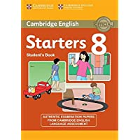 Cambridge English Young Learners 8 Starters Student's Book: Authentic Examination Papers from Cambridge English Language Assessment