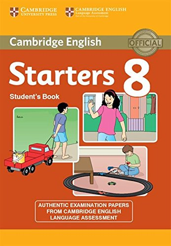 Cambridge English Young Learners 8 Starters Student's Book: Authentic Examination Papers from Cambridge English Language