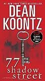img - for By Dean Koontz 77 Shadow Street (with bonus novella The Moonlit Mind): A Novel (Reprint) book / textbook / text book