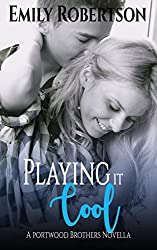 Playing it Cool: A Portwood Brothers Novella (Portwood Brothers Series Book 1)