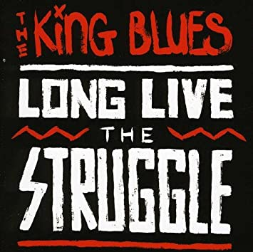 King Blues - Long Live the Struggle - Amazon com Music