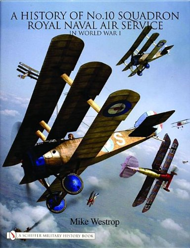 Download A History of No. 10 Squadron: Royal Naval Air Service in World War I PDF