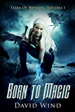 Born To Magic: Tales Of Nevaeh: Volume I