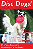 Disc Dogs! The Complete Guide