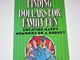 Finding Dollars for Family Fun, Gwen E. Weising, 0800754700