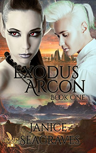 Exodus Arcon: Prelude to Book 1 Alien Heart: Chronicles of Arcon by [Seagraves, Janice ]