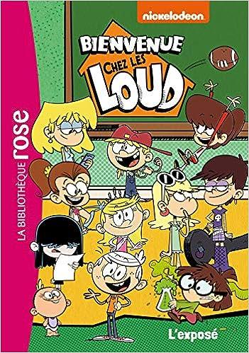 Bienvenue Chez Les Loud Tome 7 L Expose 9782017072065