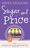 Sugar and Price (Chocolate Cozy Mystery) by  Wendy Meadows in stock, buy online here
