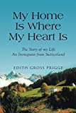 img - for My Home Is Where My Heart Is book / textbook / text book