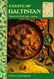 img - for A Taste of Baltistan: Famous for Balti-Style Cooking (The Taste of India Series) by Sabiha Khokhar (1995-08-04) book / textbook / text book