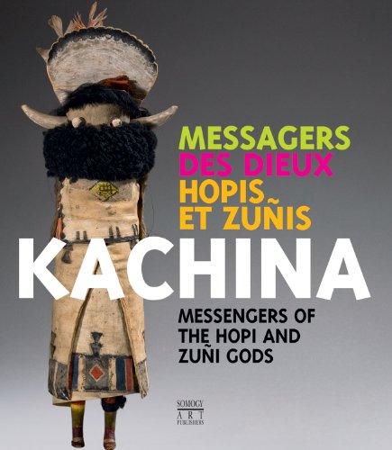 Kachina: Messengers of the Hopi and Zuñi Gods