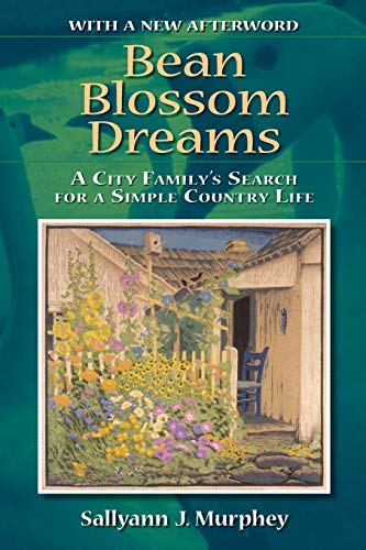Bean Blossom Dreams, With a New Afterword: A City Family's Search for a Simple Country Life ()