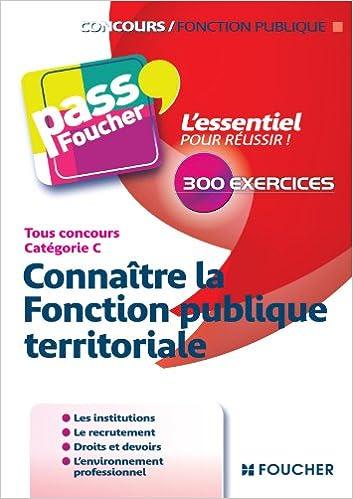 En ligne téléchargement gratuit Pass'Foucher - Connaître la Fonction publique territoriale Tous concours Cat C pdf ebook