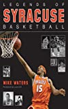 img - for Legends of Syracuse Basketball book / textbook / text book