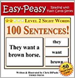 Level 2 Sight Words - 100 Sentences with 50 Word Flash Cards! (Easy Peasy Reading & Flash Card Series Book 11)