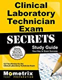 Clinical Laboratory Technician Exam Secrets Study Guide: CLT Test Review for the Clinical Laboratory Technician Exam