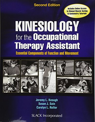Kinesiology for the Occupational Therapy Assistant: Essential Components of Function and Movement (Essential Components)