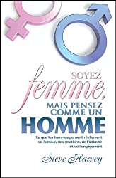 SOYEZ FEMME, MAIS PENSEZ COMME UN HOMME