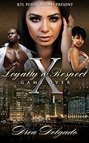 Loyalty & Respect 10: Game Over