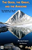 The Good, the Great, and the Awesome: The Guidebook to the Top High Sierra Rock Climbs