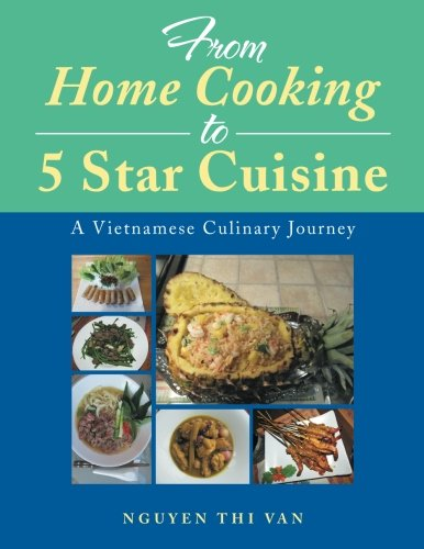 From Home Cooking to 5 Star Cuisine: A Vietnamese Culinary Journey