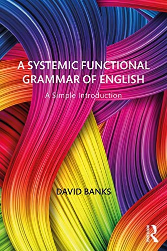 A Systemic Functional Grammar of English: A Simple Introduction