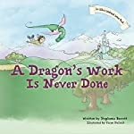 A Dragon's Work Is Never Done | Stephanie Barrett