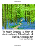 The Hoadley Genealogy : a history of the descendants of William Hoadley of Branford, Connecticut tog