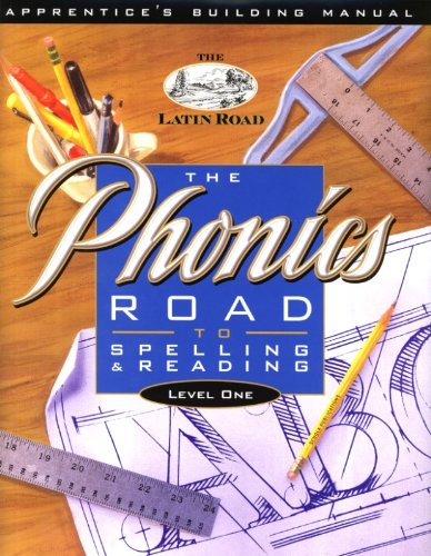 The Phonics Road to Spelling & Reading Level 1 - Apprentice's Building Manual