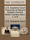 U. S. Supreme Court Transcript of Record Eastern-Central Motor Carriers Ass'n V. U S, , 1270035525