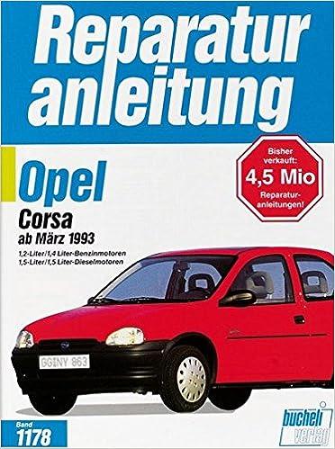 Opel Corsa ab März 1993: 1,2-Liter/1,4-Liter Benzinmotoren / 1,5-Liter/1,5-Liter DT Dieselmotoren: Amazon.es: Libros en idiomas extranjeros