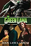 The Green Lama: Unbound (The Green Lama Legacy) (Volume 3)