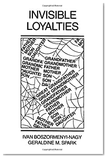 Invisible Loyalties: Reciprocity in Intergenerational Family Therapy
