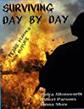 Surviving Day By Day - Fears, Flames, and Future
