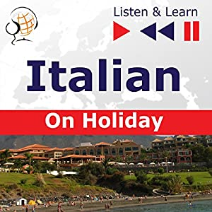 Italian - On Holiday : In vacanza (Listen & Learn) Hörbuch