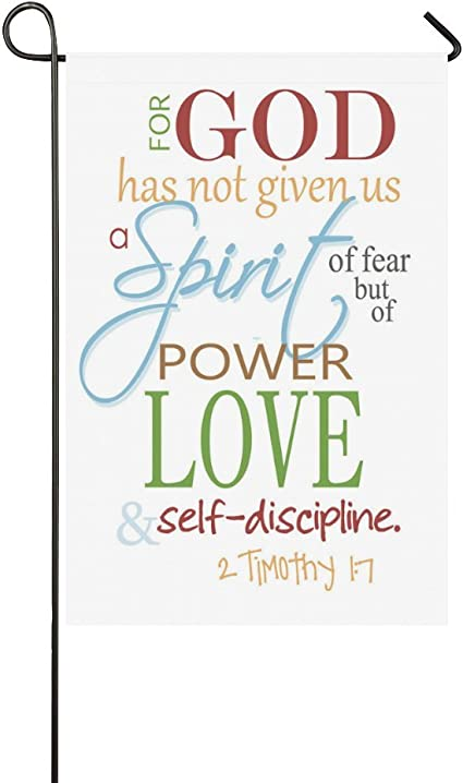 Amazon Com Bible Quotes For God Has Not Given Us A Spirit Of Fear But Of Power Love Self Discipline Oil Paintings Weatherproof 100 Polyester Garden Flag 12 X 18 One Side Garden