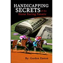 Handicapping Secrets of The Horse Racing Fanatic