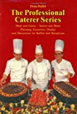 Meat and Games - Sauces and Bases Execution, Display and Decoration for Buffets and Receptions, Denis Ruffel, 0470250100