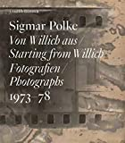 img - for Sigmar Polke: Starting from Willich: Photographs 1973-78 book / textbook / text book